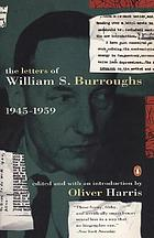 The letters of William S. Burroughs : 1945-1959