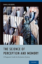 The science of perception and memory : a pragmatic guide for the justice system