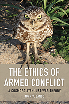 Ethics of armed conflict : a cosmopolitan just war theory