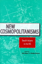 New cosmopolitanisms : South Asians in the US