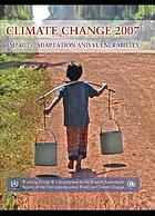 Climate change 2007 - impacts, adaptation and vulnerability : contribution of Working Group II to the Fourth Assessment Report of the Intergovernmental Panel on Climate Change