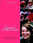 Children's cultural worlds