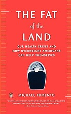 The fat of the land : our health crisis and how overweight Americans can help themselves