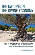 The nations in the divine economy : Paul's covenantal hermeneutics and participation in Christ