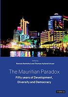 The Mauritian paradox : fifty years of development, diversity and democracy
