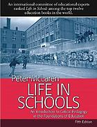 Life in schools : an introduction to critical pedagogy in the foundations of education