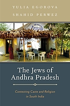 The Jews of Andhra Pradesh : contesting caste and religion in South India