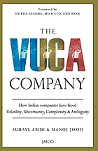 The VUCA company : How Indian companies have faced volatility, uncertainty, complexity & ambiguity
