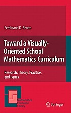 Toward a visually-oiented school mathematics curriculum : research, theory, practice, and issues
