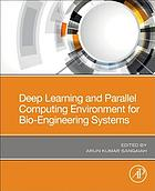Deep learning and parallel computing environment for bioengineering