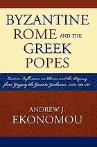 Byzantine Rome and the Greek popes : eastern influences on Rome and the papacy from Gregory the Great to Zacharias, A.D. 590-752