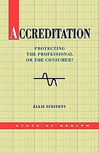 Accreditation : protecting the professional or the consumer?