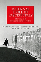 Internal exile in Fascist Italy : history and representations of confino