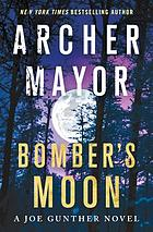 Bomber's moon : a Joe Gunther novel