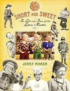 Short and sweet : the life and times of the Lollipop Munchkin