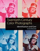 Twentieth-century color photographs : Identification and care
