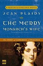 The merry monarch's wife : the story of Catherine of Braganza