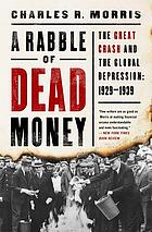 A rabble of dead money : the Great Crash and the global depression, 1929-1939