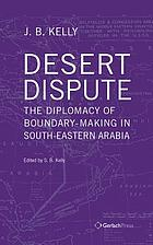 Desert dispute : the diplomacy of boundary-making in South-Eastern Arabia