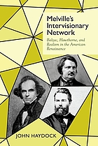 Melville's intervisionary network : Balzac, Hawthorne, and Realism in the American renaissance