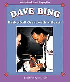 Dave Bing : basketball great with a heart