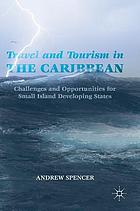 Travel and tourism in the Caribbean : challenges and opportunities for small island developing states