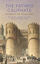 The Fatimid caliphate : diversity of traditions
