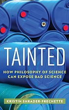Tainted : how philosophy of science can expose bad science