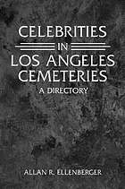 Celebrities in Los Angeles cemeteries : a directory
