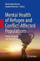 Mental health of refugee and conflict-affected populations : theory, research and clinical practice