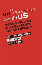 The unheavenly chorus : unequal political voice and the broken promise of American democracy