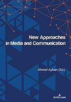 New approaches in media and communication