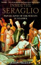 Inside the Seraglio private lives of the sultans in Istanbul