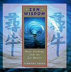 Zen wisdom : daily teachings from the Zen masters