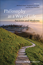 Philosophy as a way of life : ancients and moderns : essays in honor of Pierre Hadot