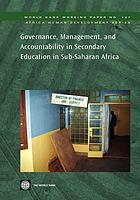 Governance, management, and accountability in secondary education in Sub-Saharan Africa.