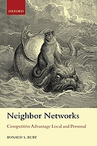 Neighbor networks : competitive advantage local and personal