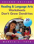 Reading & language arts worksheets don't grow dendrites : 20 literacy strategies that engage the brain
