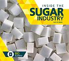 Inside the Sugar Industry.