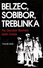 Belzec, Sobibor, Treblinka : the Operation Reinhard Death Camps