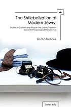 The shtiebelization of modern Jewry : studies in custom and ritual in the Judaic tradition : social-anthropological perspectives