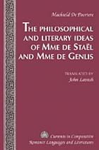 The philosophical and literary ideas of Mme de Staël and of Mme de Genlis