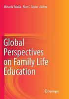 GLOBAL PERSPECTIVES ON FAMILY LIFE EDUCATION.