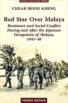Red star over Malaya : resistance and social conflict during and after the Japanese occupation of Malaya, 1941-46