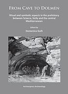 From cave to dolmen : ritual and symbolic aspects in the prehistory between Sciacca, Sicily and the central Mediterranean