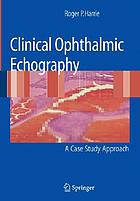 Clinical ophthalmic echography : a case study approach