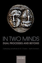 In two minds : dual processes and beyong