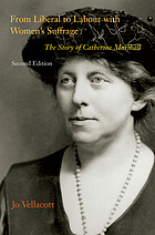 From Liberal to Labour with women's suffrage : the story of Catherine Marshall