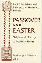 Passover and Easter : origin and history to modern times