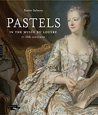 Pastels in the Musée du Louvre : 17th and 18th centuries